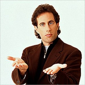 Jerry Seinfeld, the king of yadda.